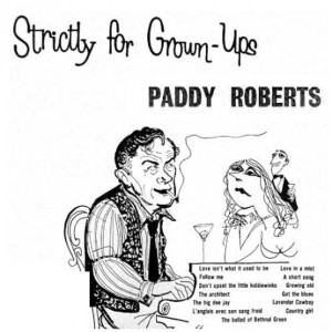 Paddy Roberts' album Strictly for Grown-Ups is a satirical look at the British character